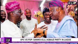 APC VS PDP: SANWO OLU, AGBAJE PARTY IN LAGOS
