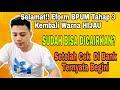 SELAMAT! EFORM BPUM TAHAP 3 SUDAH KEMBALI WARNA HIJAU DAN SUDAH BISA DICAIRKAN MP3