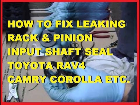 How To Fix Leaking Rack & Pinion. Input Shaft Seal Toyota RAV4 Camry Corolla -Jonny DIY