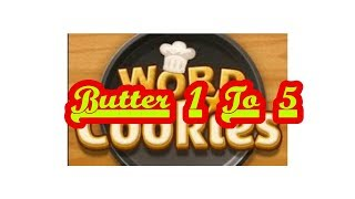 Word Cookies//Home baker//Butter//Levels 1 - 5!