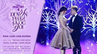 Phía Cuối Con Đường - Trấn Thành, Hari Won | Gala Nhạc Việt 8 (Official Audio)