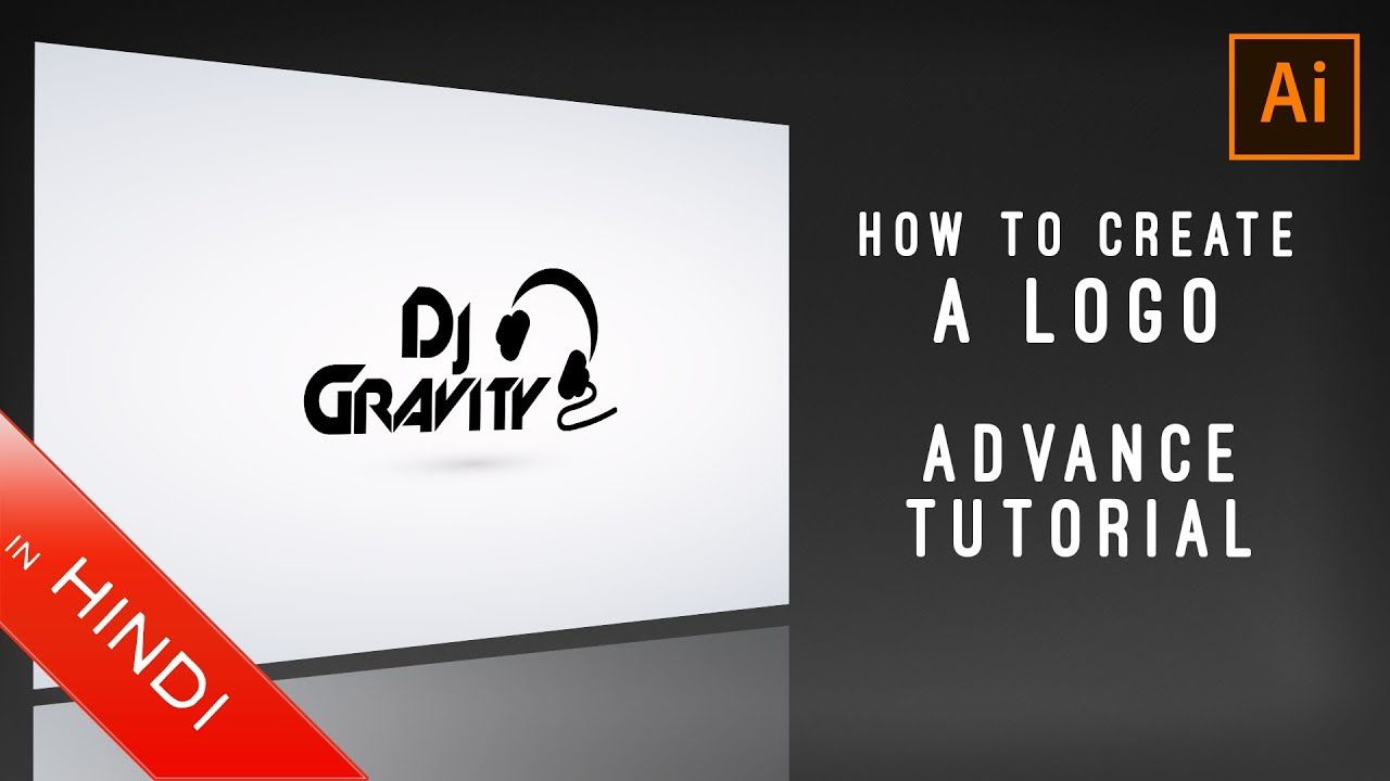How To Create a Logo | Adobe Illustrator | Advance Tutorial | Hindi | Dj Gravity
