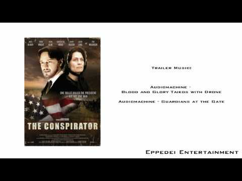 The Conspirator Trailer Music HD by EPPEDEI ENTERTAINMENT