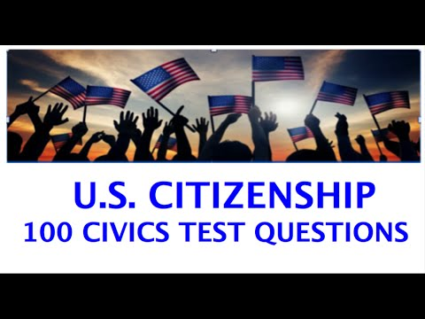 100 CIVICS TEST QUESTIONS FOR U.S. CITIZENSHIP