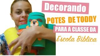DECORANDO POTE DE TODDY PARA A CLASSE DA E.B.D   Gabriele Rios #dicasdedecoraçãoparaaclassedaEBD