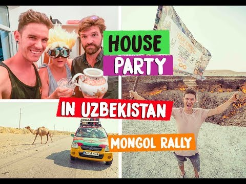 LEAVING TURKMENISTAN AND A HOUSE PARTY IN UZBEKISTAN - MONGOL RALLY 2018