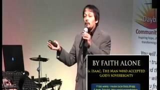 By Faith Alone 6  Isaac, The Man Who Accepted God's Sovereignty