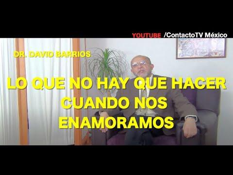"""Dr. David Barrios, sex�logo: """"Lo que NO hay que hacer cuando nos enamoramos"""""""