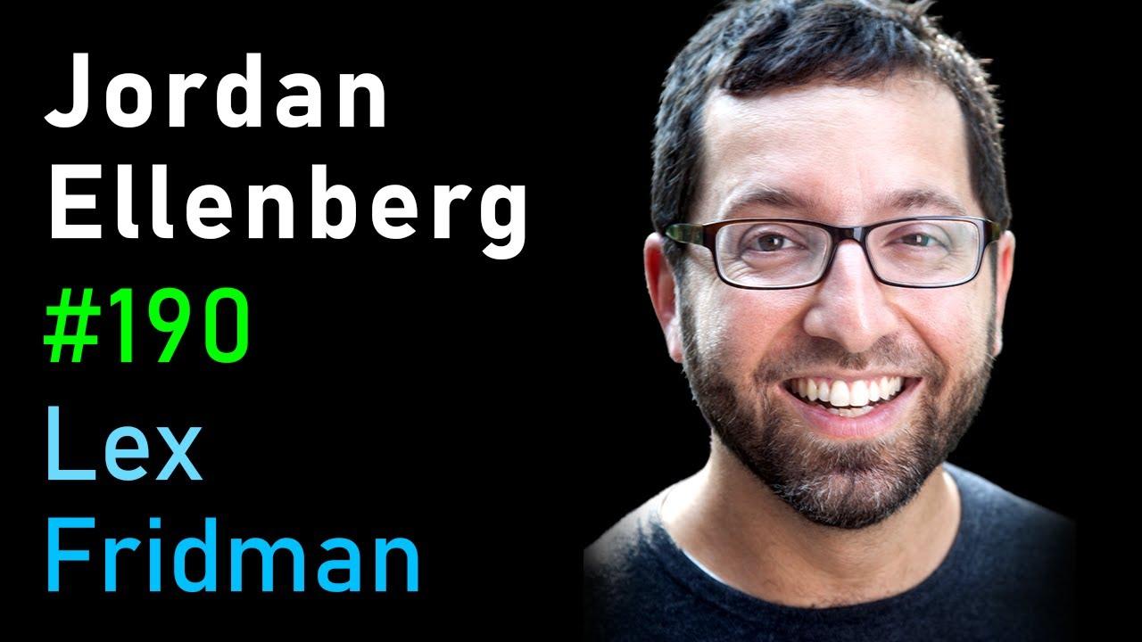 Jordan Ellenberg: Mathematics of High-Dimensional Shapes and Geometries | Lex Fridman Podcast #190
