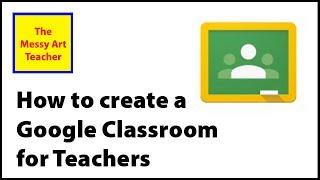 How to Create Google Classroom for Teachers (2017)