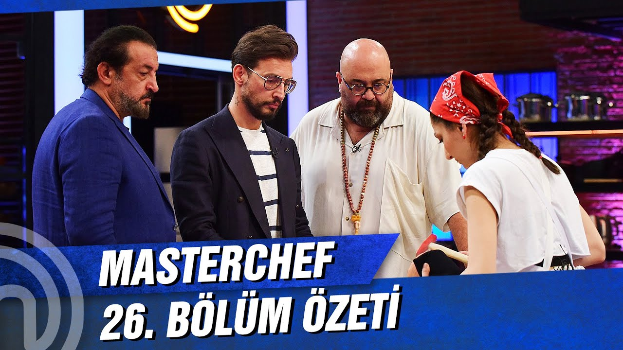 MasterChef Türkiye 26. Bölüm Özeti | FİNAL TURU!