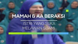 Download Video Mamah dan Aa Beraksi - Istri Yang Suka Melawan Suami MP3 3GP MP4