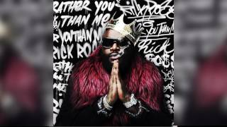 Rick Ross - Rather You Than Me Full Album