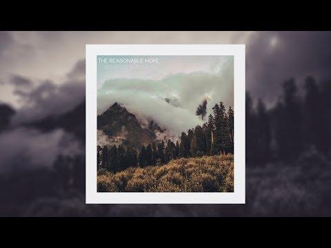 The Reasonable Hope - Reminiscences [Full EP]