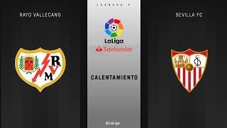 Calentamiento Rayo Vallecano vs Sevilla FC