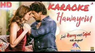 Hawaayein Full Best Karaoke Song, Arijit Singh, Jab Harry Met Sejal, Karaoke with Lyrics, Videoke