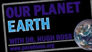 Hugh Ross — Planet Earth