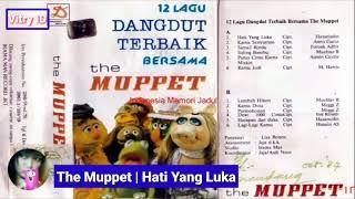 Hati Yang Luka | The Muppet ( Lirik )
