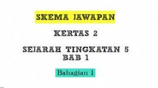 Skema Jawapan Sejarah Spm K2 Tingkatan 5 Bab 1 Bahagian 1 Youtube