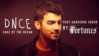 """DNCE - Cake By The Ocean [Band: Fortunes] (Punk Goes Pop Style Cover) """"Post-Hardcore"""""""