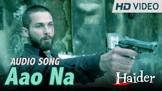 aao-na-official-audio-song-haider-vishal-dadlani