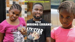 Wrong errand - sirbalo comedy Episode 11