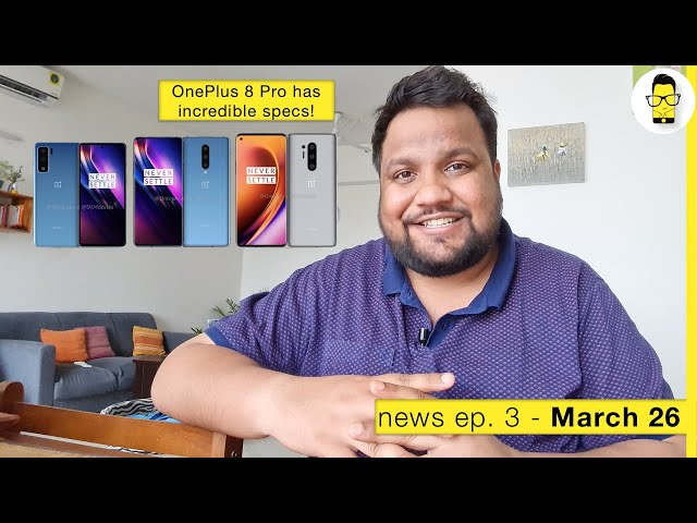 OnePlus 8 Pro specs leaked - 30W wireless charging and IP68!!! | News Ep. 3 - March 26
