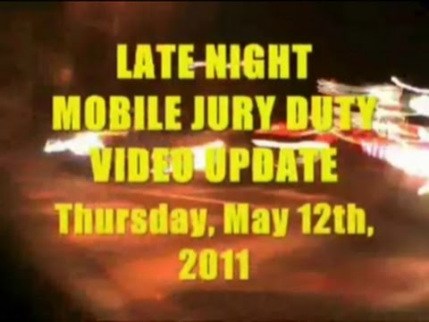 LATE NIGHT MOBILE JURY DUTY VIDEO UPDATE - DAY FIVE