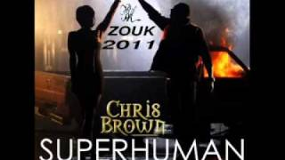 Chris Brown Featuring Keri Hilson- Superhuman [ new version Zouk 2011 ]