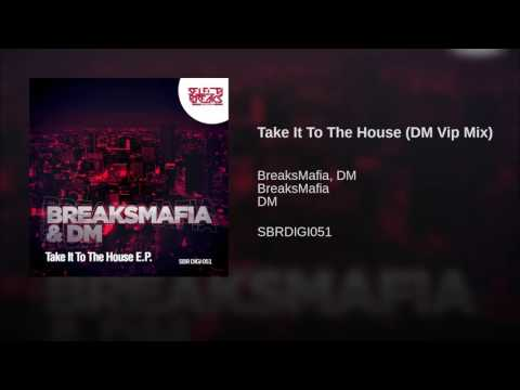 Take It To The House (DM Vip Mix)