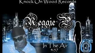 Reggie P- In The Air