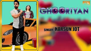 Ghooriyan (Lyrical Audio) Harsun Jot | Latest Punjabi Songs 2017 | White Hill Music