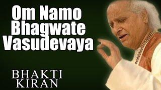 Om Namo Bhagwate Vasudevaya - Pandit Jasraj (Album: Bhakti Kiran)