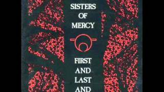 The Sisters Of Mercy-First And Last And Always