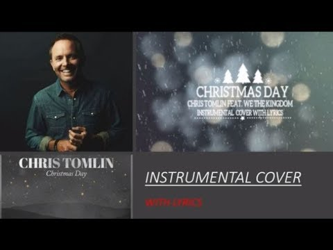 Chris Tomlin feat. We The Kingdom - Christmas Day - Instrumental Cover with Lyrics - YouTube