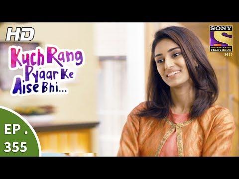 Kuch Rang Pyar Ke Aise Bhi - कुछ रंग प्यार के ऐसे भी - Ep 355 - 10th July, 2017