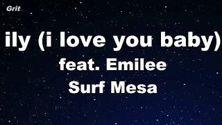 Baixar Karaoke♬ ily (i love you baby) feat. Emilee - Surf Mesa 【No Guide Melody】 Instrumental
