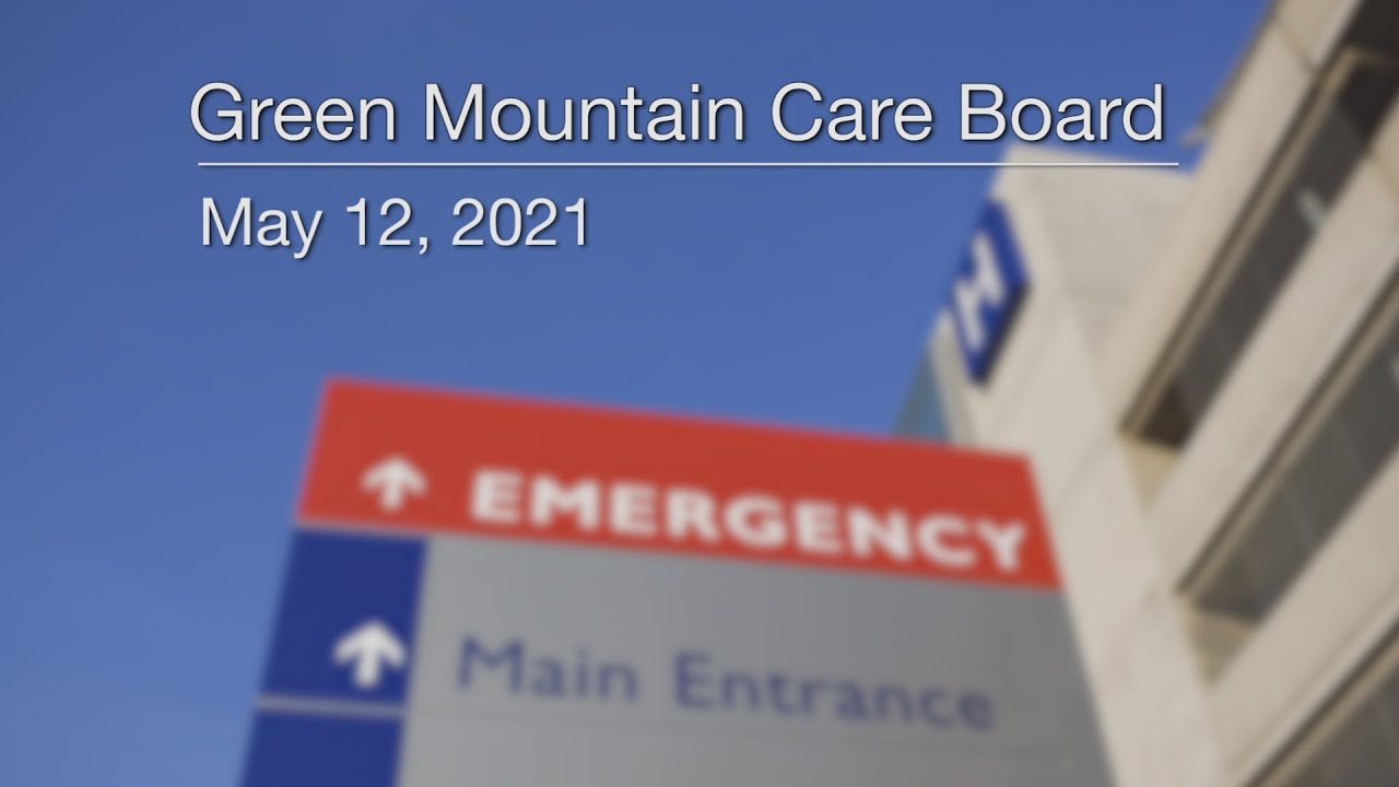Photo of Green Mountain Care Board – May 12, 2021 [GMCB]