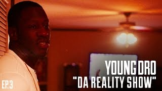 "Young Dro ""Da Reality Show"" (Episode 3)"