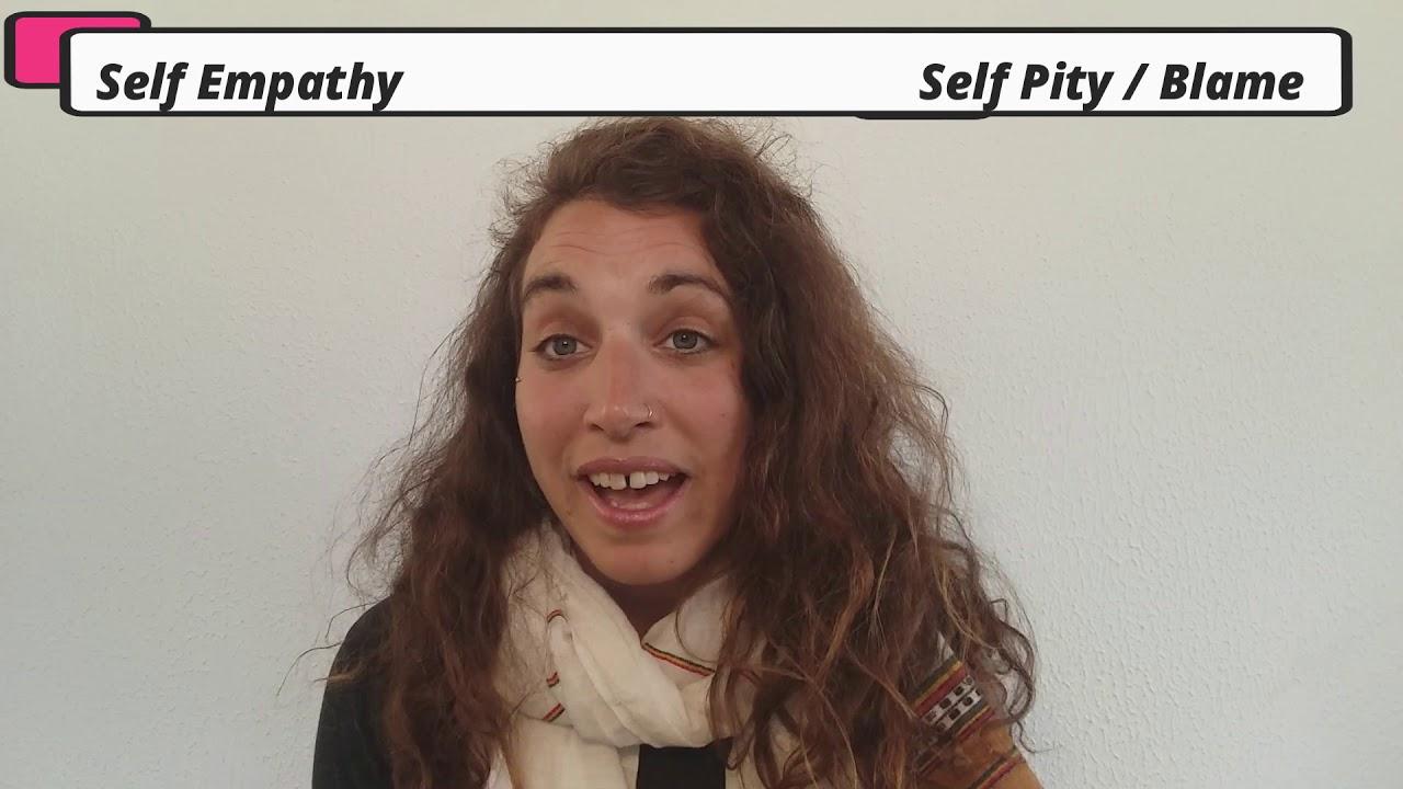 Self Empathy vs Self Pity or Self Blame