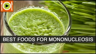 How to Treat Mononucleosis | Foods & Healthy Recipes