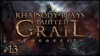The True Final Boss | Rhapsody Plays Tainted Grail: Conquest - Episode 13