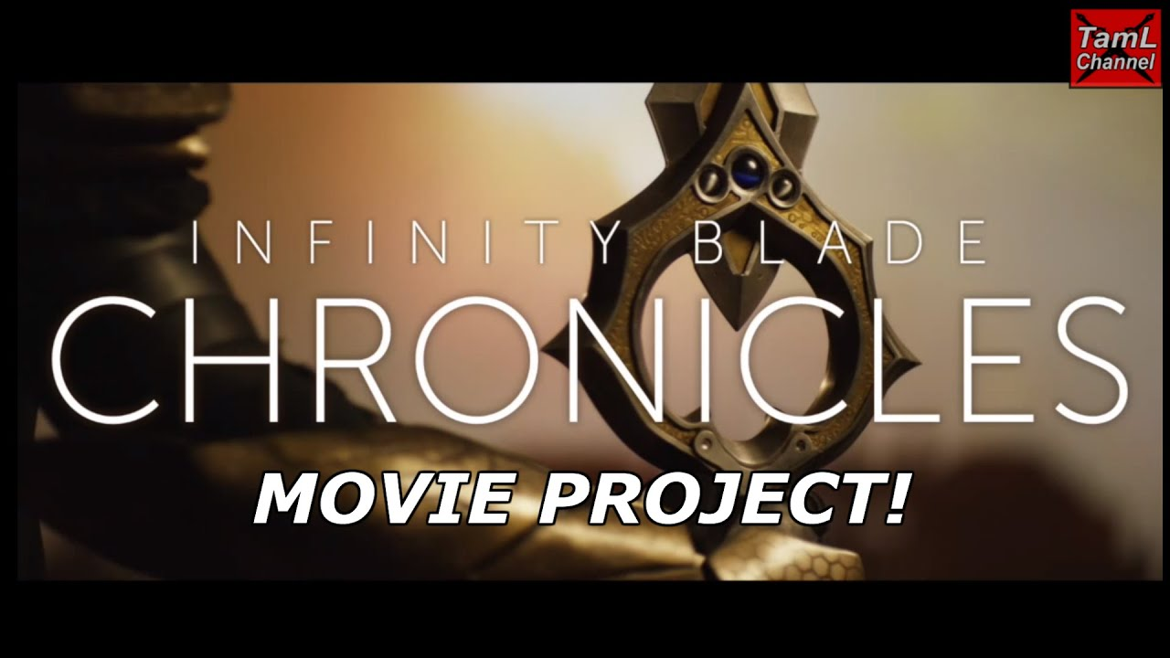 Infinity Blade Chronicles Movie Project Youtube