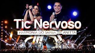 Baixar Harmonia do Samba feat. Anitta - Tic Nervoso (Clipe Oficial)