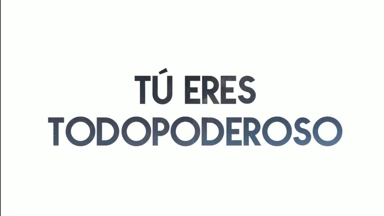 Eres Todopoderoso - Miel San Marcos feat. Danilo Montero (CON LETRA)   Pentecostés