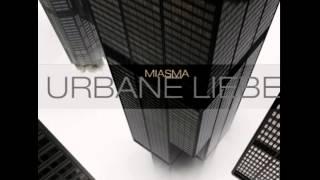 Miasma - 02 Urbane Liebe