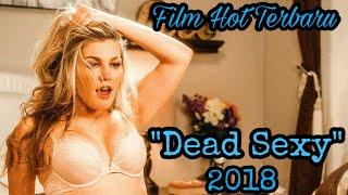 18 Dead Sexy 2018 Subtitle Indonesia