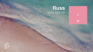 Russ Wife You Up Prod Scott Storch