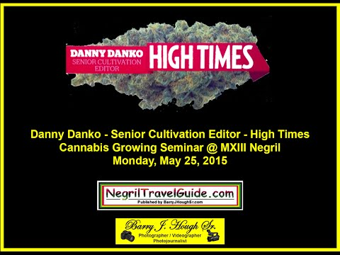 Danny Danko Senior Cultivation Editor High Times - Growing Cannabis Seminar
