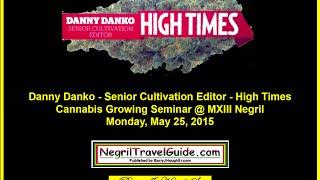 Danny Danko Senior Cultivation Editor High Times - Growing Cannabis Seminar
